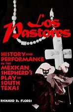 Los Pastores: History and Performance in the Mexican Shepherd's Play of South Te