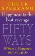Happiness is the Best Revenge: 50 Ways to Let Go of the Past and Find Happiness