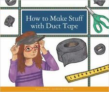 How to Make Stuff with Duct Tape by Samantha Bell (2013, Reinforced)