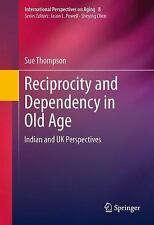 International Perspectives on Aging: Reciprocity and Dependency in Old Age :...