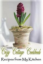 Cozy Cottage Cookbook ~ Recipes from My Kitchen : Blank Cookbook Formatted...