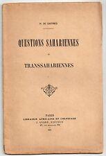 HENRY DE CASTRIES QUESTIONS SAHARIENNES 1902 HISTOIRE SAHARA COLONIALISME