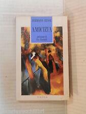 AMICIZIA Hermann Hesse Eva Banchelli Sugarco Edizioni Tasco 1991 romanzo libro