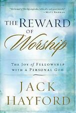 The Reward of Worship : The Joy of Fellowship with a Personal God by Jack W....