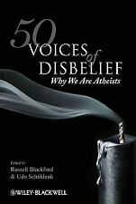 50 Voices of Disbelief : Why We Are Atheists by Russell Blackford (2009,...