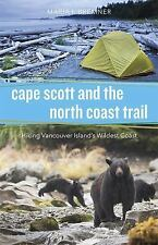 Cape Scott and the North Coast Trail: Hiking Vancouver Island's Wildest  (ExLib)