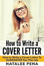 Cover Letter, How to Write a Cover Letter, CV Book 1: Cover Letter: How to...