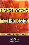 The Next Wave of Technologies, Opportunities in Chaos, Phil Simon 9780470587508