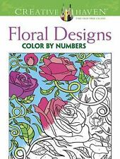 Adult Coloring: Creative Haven Floral Design Color by Number Coloring Book by...