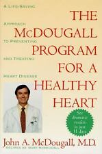 The Mcdougall Program for a Healthy Heart : A Life-Saving Approach to...