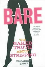Bare: The Naked Truth About Stripping (Live Girls), Eaves, Elisabeth, Good Book