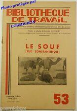 BT Bibliothèque de Travail n 53 région du SOUF le Sud Constantinois Algérie 1947