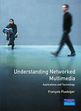 Francois Fluckiger Understanding Networked Multimedia: Applications and Technolo