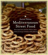 Mediterranean Street Food : Stories, Soups, Snacks, Sandwiches, Barbecues,...