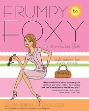 Frumpy to Foxy in 15 Minutes Flat : Style Advice for Every Woman Free Shipping