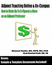 Adjunct Teaching Online and On-Campus - How to Make up to 6-Figures and More...