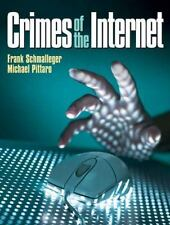 Crimes of the Internet by Michael Pittaro and Frank J. Schmalleger (2008,...