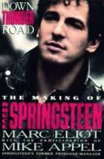 Down Thunder Road: The Making of Bruce Springsteen, Marc Eliot, Mike Appel, Good