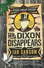 The Mobile Library Mystery Ser.: Mr. Dixon Disappears 2 by Ian Sansom (2007,...