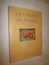 PEINTURE: LES MOTS DU PEINTRE par Catherine de Bourgoing