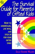 The Survival Guide for Parents of Gifted Kids: How to Understand, Live With, and