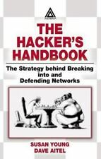 The Hacker's Handbook : The Strategy Behind Breaking into and Defending...