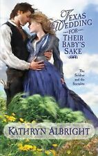 Texas Wedding for Their Baby's Sake (Harlequin Historical Series) by Kathryn Alb