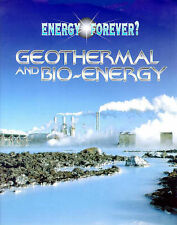 Graham, Ian Geothermal and Bio-energy (Energy Forever?) Very Good Book