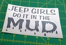 Jeep Girls Do It In The Mud - Vinyl Decal for Jeep