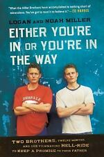Either You're in or You're in the Way: Two Brothers, Twelve Months, and One Film
