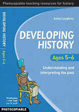 Developing History Ages 5-6: Understanding and Interpreting the Past by Anita...