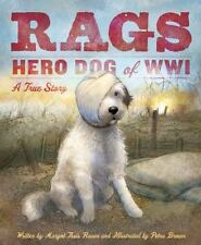 Rags Hero Dog of WWI : A True Story by Margot Theis Raven (2014, Picture Book)