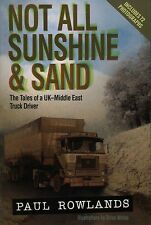 TRUCK DRIVER BOOK MIDDLE EASTNOT ALL SUNSHINE AND SAND - PAUL ROWLANDS