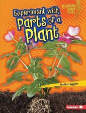 Lightning Bolt Books (tm) -- Plant Experiments: Experiment with Parts of a...