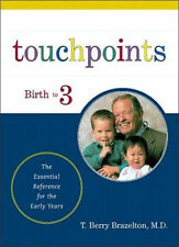 Touchpoints: Your Child's Emotional and Behavioral Development, Birth to 3 -- Th