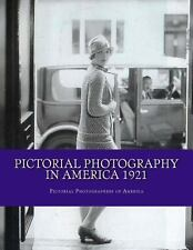 Pictorial Photography in America 1921 by Pictorial of America (2013, Paperback)