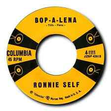 "RONNIE SELF ""BOP-A-LENA"" b/w ""DATE BAIT"" 2 CLASSICS ON ONE DISC - LISTEN!"