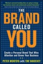 The Brand Called You : Make Your Business Stand Out in a Crowded Marketplace...