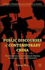 Public Discourses of Contemporary China: The Narration of the Nation in Popular