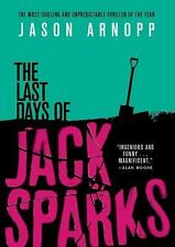The Last Days of Jack Sparks by Jason Arnopp (2016, Hardcover)