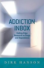 Addiction Inbox: Cutting-Edge Research on Drugs and Dependence by Dirk Hanson...