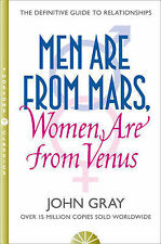 Men are from Mars, Women are from Venus: How to , John Gray, New