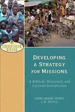 Encountering Mission: Developing a Strategy for Missions : A Biblical,...