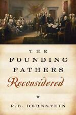 The Founding Fathers Reconsidered R. B. Bernstein Hardcover