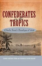 Confederates in the Tropics : Charles Swett's Travelogue by Frederick Stirton...