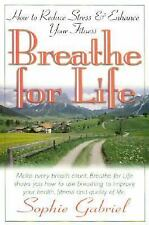 Breathe for Life: How to Reduce Stress & Enhance Your Fitness