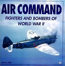 Air Command: Fighters and Bombers of WWII - By Jeffrey L. Ethell - Hard cover