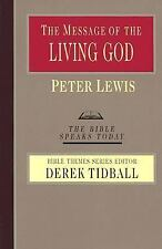 The Message of the Living God by Peter Lewis, The Bible Speaks Today, Paperback