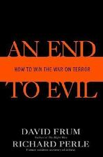 An End to Evil: How to Win the War on Terror, Perle, Richard, Frum, David, Good