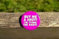 """Buy Me A Shot I'm Tying The Knot! 1 3/4"""" Roud Metal Pink Lapel Pin Pinback"""